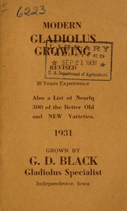 Cover of: Modern gladiolus growing, also a list of nearly 300 of the better old and new varieties, 1931