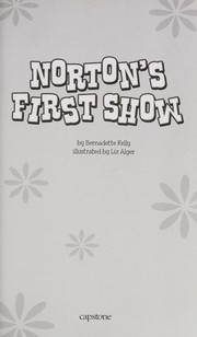 Cover of: Norton's first show | Bernadette Kelly