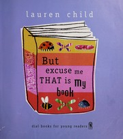 Cover of: But, excuse me, that is my book | Lauren Child