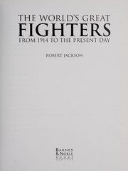 Cover of: The world's great fighters from 1914 to the present day | Robert Jackson