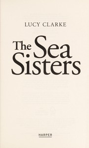 Cover of: The sea sisters | Lucy Clarke