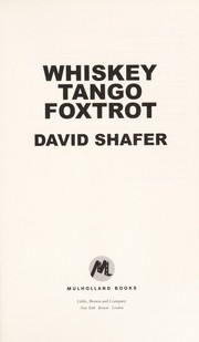 Cover of: Whiskey tango foxtrot | Shafer, David (Novelist)