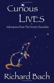 "Cover of: Curious lives: adventures from ""The ferret chronicles"""