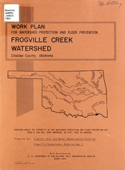 Cover of: Work plan for watershed protection and flood prevention, Frogville Creek Watershed, Choctaw County, Oklahoma | Kiamichi Soil and Water Conservation District