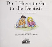 Cover of: Do I have to go to the dentist?