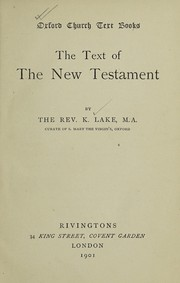 Cover of: The text of the New Testament | Kirsopp Lake