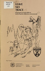 Cover of: Leave no trace | United States. Forest Service. Intermountain Region