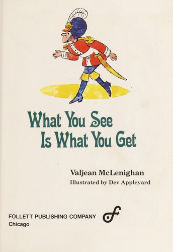 What you see is what you get by Valjean McLenighan