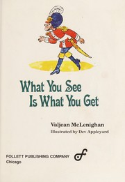 Cover of: What you see is what you get | Valjean McLenighan