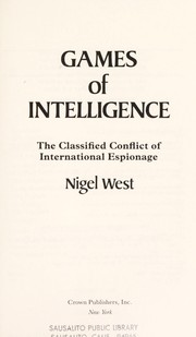 Cover of: Games of intelligence: the classified conflict of international espionage