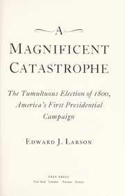 Cover of: A magnificent catastrophe | Edward J. Larson