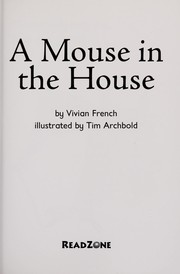 Cover of: A mouse in the house | Vivian French