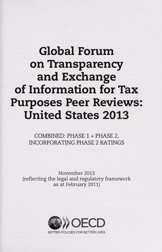 Global forum on transparency and exchange of information for tax purposes peer reviews: United States 2013 by