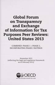 Cover of: Global forum on transparency and exchange of information for tax purposes peer reviews: United States 2013 |