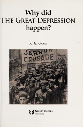 Why did the Great Depression happen? by R. G. Grant