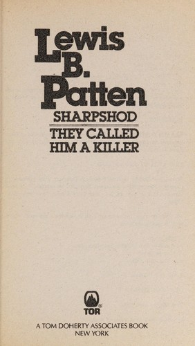Sharpshod / They Called Him A Killer by Patten, Lewis B.