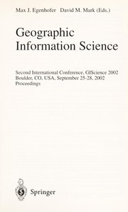 Cover of: Geographic information science | International Symposium on Geographic Information Science (2nd 2002 Boulder, CO)