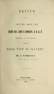 Cover of: Review of a letter from the Right Rev. John H. Hopkins D.D. LL. D., Bishop of Vermont, on the Bible view of slavery