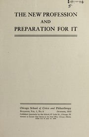 Cover of: The new profession and preparation for it | Chicago School of Civics and Philanthropy