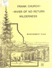 Cover of: Management plan for the Frank Church--River of No Return Wilderness, Boise National Forest ... [et al.]. -- | United States. Forest Service