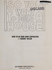 Cover of: So you want to build a house | J. Rodney Taylor