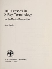 Cover of: 101 lessons in X-ray terminology for the medical transcriber. | Anne Hadley