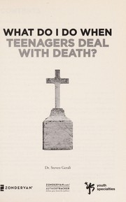 Cover of: What do I do when teenagers deal with death? | Steve Gerali
