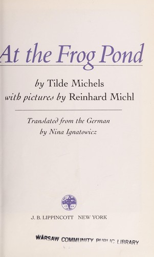 At the frog pond by Tilde Michels
