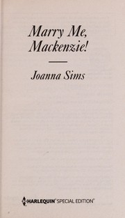 Cover of: Marry me, Mackenzie! | Joanna Sims