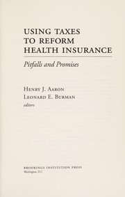 Cover of: Using taxes to reform health insurance |