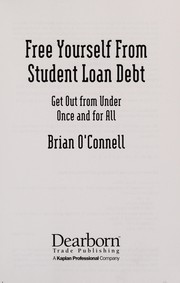 Cover of: Free yourself from student loan debt | O