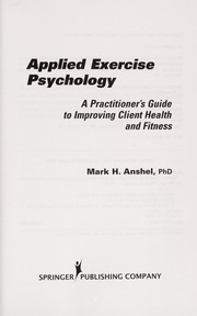 Cover of: Applied exercise psychology | Mark H. Anshel