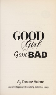 Cover of: Good girl gone bad | Danette Majette