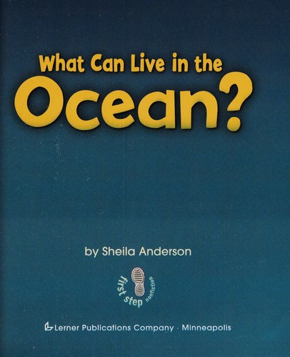 What can live in the ocean? by Sheila Anderson