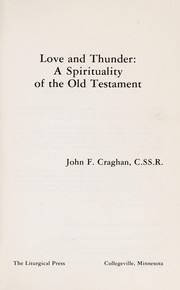 Cover of: Love and thunder, a spirituality of the Old Testament | John F. Craghan
