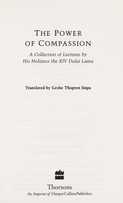 Cover of: The Power of Compassion: a collection of lectures by His Holiness the XIV Dalai Lama