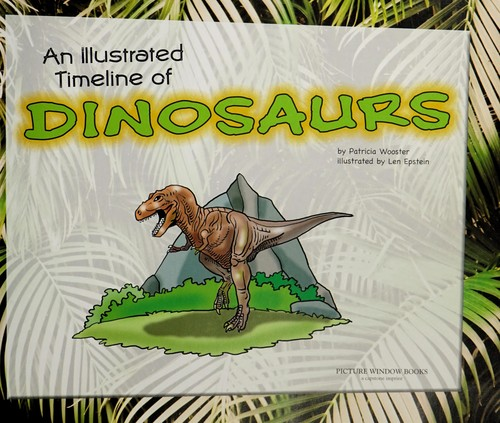 An illustrated timeline of dinosaurs by Patricia Wooster
