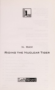 Cover of: Riding the nuclear tiger | N. Ram