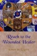 Cover of: Reach to the Wounded Healer | Ernest De L