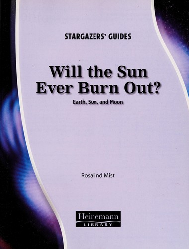Will the sun ever burn out? by Rosalind Mist