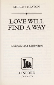 Cover of: Love will find a way | Shirley Heaton