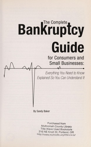 The complete bankruptcy guide for consumers and small businesses by Kristin Peoples