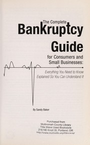 Cover of: The complete bankruptcy guide for consumers and small businesses | Kristin Peoples