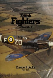 Cover of: British fighters of World War II | Bill Gunston