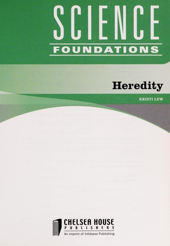 Heredity (Science Foundations) by Kristi Lew