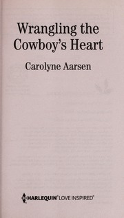 Cover of: Wrangling the cowboy's heart