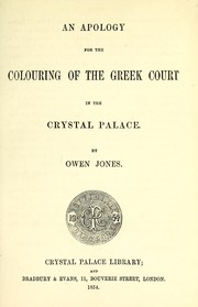 Cover of: An apology for the colouring of the Greek Court in the Crystal Palace | Jones, Owen