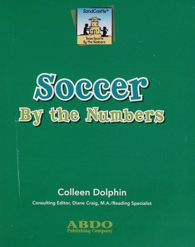 Soccer by the numbers by Colleen Dolphin