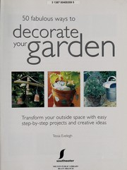 Cover of: 50 Fabulous Ways to Decorate Your Garden | Tessa Evelegh
