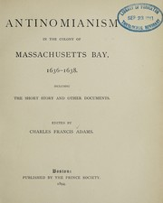 Cover of: Antinomianism in the colony of Massachusetts Bay, 1636-1638
